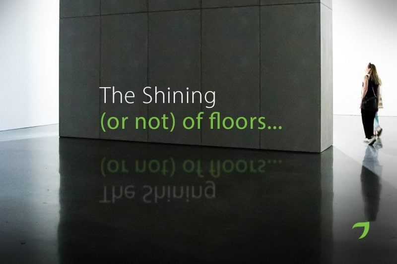 Floor Maintenance: The Shining (or not)